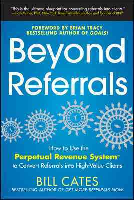 Beyond Referrals By Cates, William/ Cates, Bill